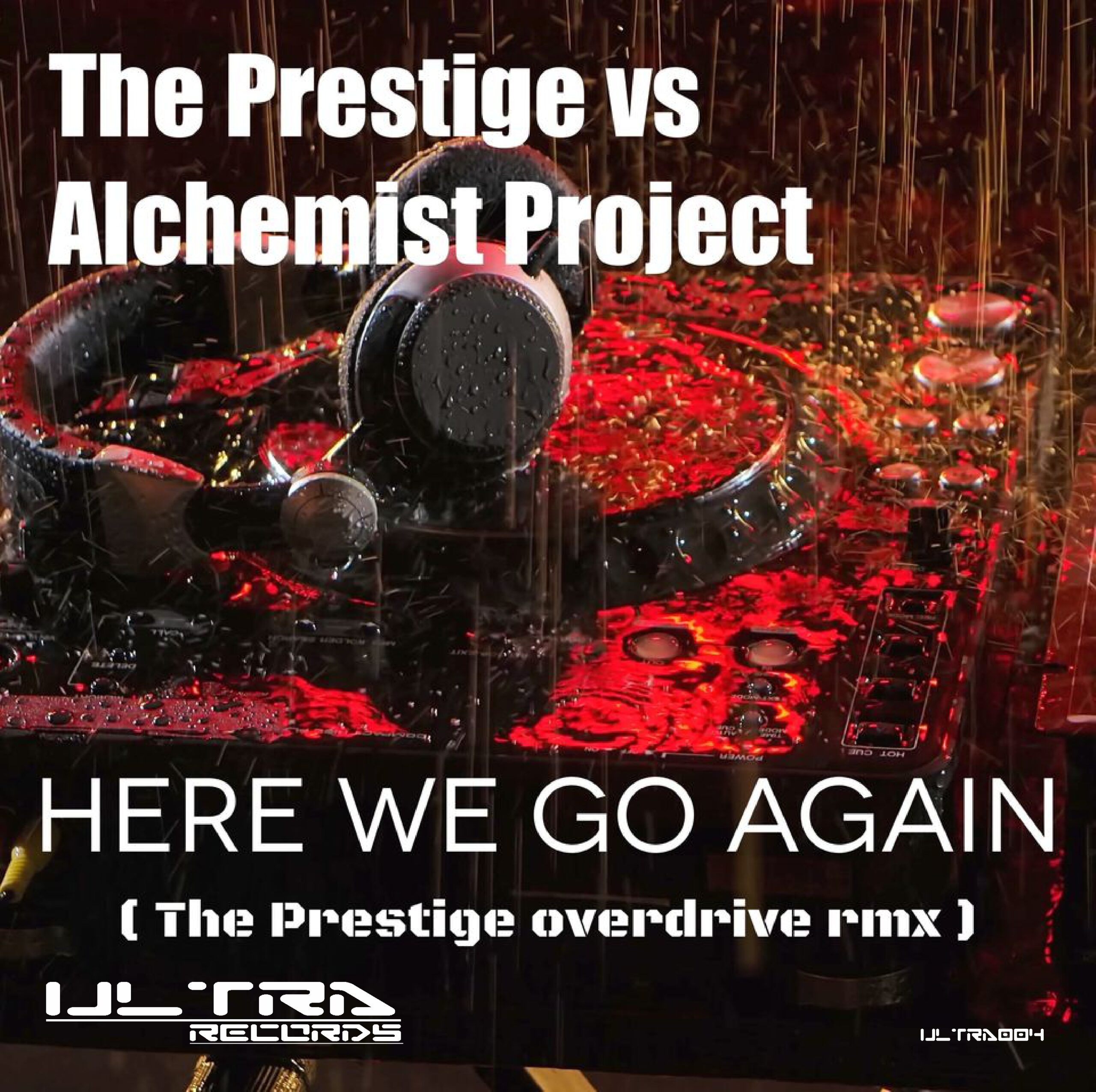 HERE WE GO AGAIN (THE PRESTIGE OVERDRIVE REMIX) (Ultra Records )