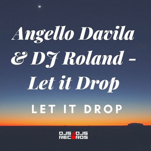 Let it Drop (Extended Mix) ( Label Djs4Djs Records )