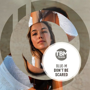 Don't Be Scared ( Label TB Madia )
