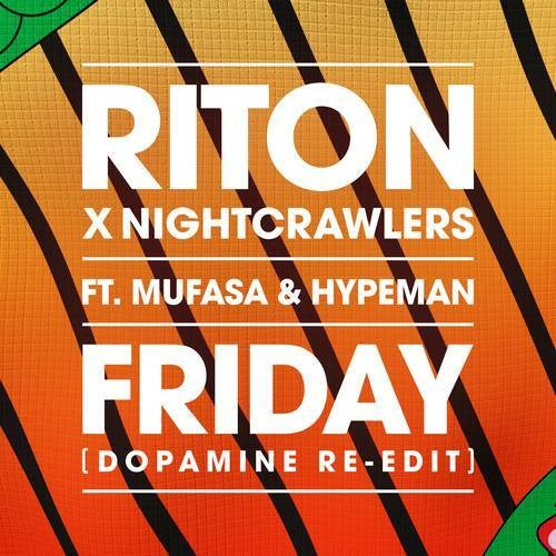 Friday ft. Mufasa & Hypeman (Dopamine  Re-Edit)  [Label  Ministry of Sound Recordings )