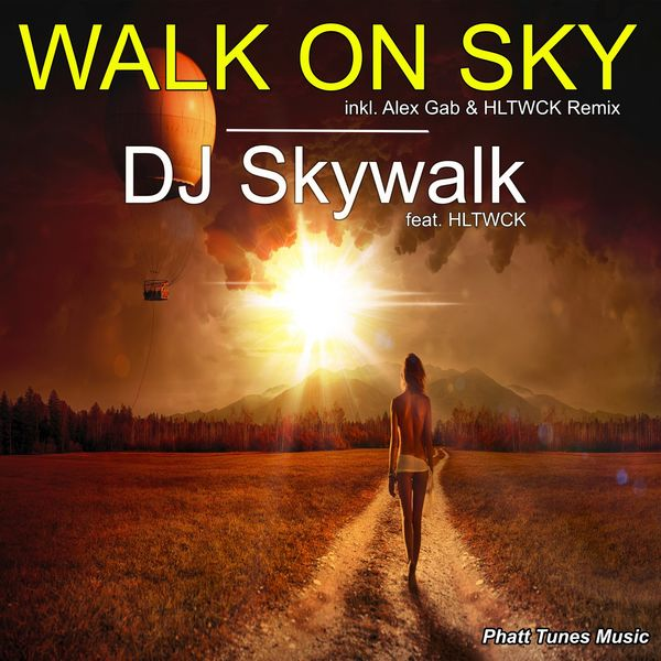 Walk on Sky ( Label  Phatt Tunes Music )